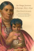 An Osage Journey to Europe, 1827-1830
