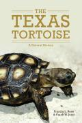 Animal Natural History #13: The Texas Tortoise: A Natural History by Francis L. Rose