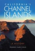California's Channel Islands: A History by Chiles