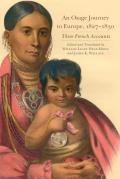 American Exploration and Travel #81: An Osage Journey to Europe, 1827-1830: Three French Accounts