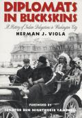 Diplomats in Buckskin: A History of Indian Delegations in Washington City