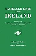 Passenger Lists from Ireland. Excerpted from the Journal of the American Irish Historical Society, Volumes 28 and 29, 1929-1931