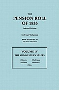 The Pension Roll of 1835. in Four Volumes. Volume IV: The Mid-Western States: Illinois, Indiana, Michigan, Missouri, Ohio. with an Index to All Four V