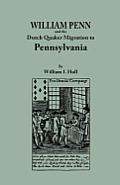 William Penn and the Dutch Quaker Migration to Pennsylvania
