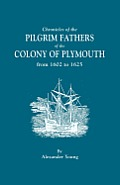 Chronicles of the Pilgrim Fathers of the Colony of Plymouth, from 1602 to 1625