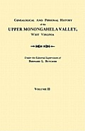 Genealogical and Personal History of the Upper Monongahela Valley, West Virginia. in Two Volumes. Volume II