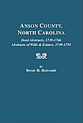 Anson County, North Carolina. Deed Abstracts, 1749-1766; Abstracts of Wills & Estates, 1749-1795
