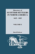 Directory of Scottish Settlers in North America, 1625-1825. Volume I