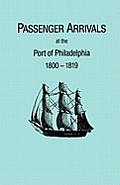 Passenger Arrivals at the Port of Philadelphia, 1800-1819. the Philadelphia Baggage Lists