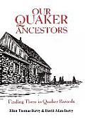 Our Quaker Ancestors Finding Them In Qua