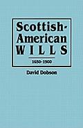 Scottish-American Wills, 1650-1900