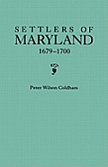 Settlers of Maryland, 1679-1700. Extracted from the Hall of Records, Annapolis, Maryland