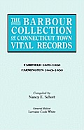 The Barbour Collection of Connecticut Town Vital Records. Volume 12: Fairfield 1639-1850, Farmington 1645-1850