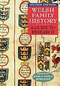 Welsh Family History: A Guide to Research. Second Edition