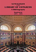 Genealogies in the Library of Congress: A Bibliography. Supplement 1972-1976