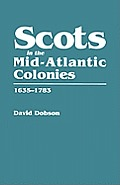 Scots in the Mid-Atlantic Colonies, 1635-1783