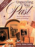 Unpuzzling Your Past. the Best-Selling Basic Guide to Genealogy. Fourth Edition. Expanded, Updated and Revised