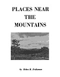 Places Near the Mountains, from the Community of Amsterdam, Virginia, Up the Road to Catawba, on the Waters of the Catawba and Timber Creeks, Along Th