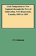Irish Emigration to New England Through the Port of Saint John, New Brunswick, Canada, 1841 to 1849