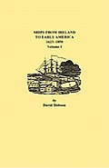 Ships from Ireland to Early America, 1623-1850. Volume I