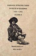 Cherokee Intruder Cases, Dockets of Hearings, 1901-1909. Volume II