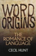 Word Origins The Romance Of Language