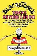 Blackstones Tricks Anyone Can Do