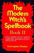 Modern Witchs Spellbook Book II