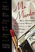 Ms. Murder: The Best Mysteries Featuring Women Detectives, by the Top Women Writers.