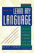 How to Learn Any Language: Quickly, Easily, Inexpensively Enjoyable, and on Your Own Cover