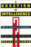 Question Of Intelligence The Iq Debate