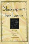 Shakespeare for Lovers: All of His Romantic Poems