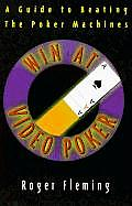 Win at Video Poker The Guide to Beating the Poker Machines