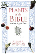 Plants Of The Bible & How To Grow Them