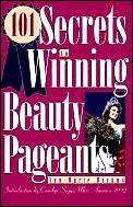 101 Secrets To Winning Beauty Pageants