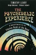 Psychedelic Experience a Manual Based on the Tibetan Book of the Dead