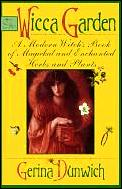 Wicca Garden A Modern Witchs Book Of Mag