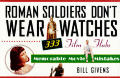 Roman Soldiers Dont Wear Watches