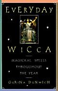 Everyday Wicca Magickal Spells Throughout the Year