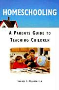 Homeschooling A Parents Guide To Teaching Chil
