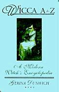 Wicca A to Z: A Complete Guide to the Magickal World
