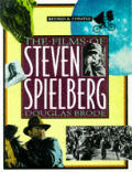 Films Of Steven Spielberg Revised Edition