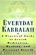 Everyday Kabbalah: A Practical Guide to Jewish Meditation, Healing, and Personal Growth