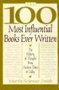 The 100 most influential books ever written :the history of thought from ancient times to today