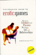 Couples Guide To Erotic Games Bringing Intimacy & Passion Back Into Sex & Relationships