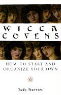 Wicca Covens How to Start & Organize Your Own