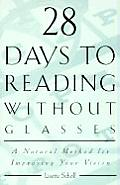 28 Days to Reading Without Glasses A Natural Method for Improving Your Vision