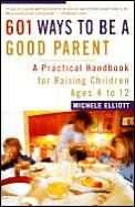 601 Ways To Be A Good Parent A Practical