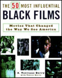 50 Most Influential Black Films A Celebration of African American Talent Determination & Creativity