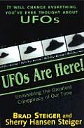UFOs Are Here Unmasking the Greatest Conspiracy of Our Time